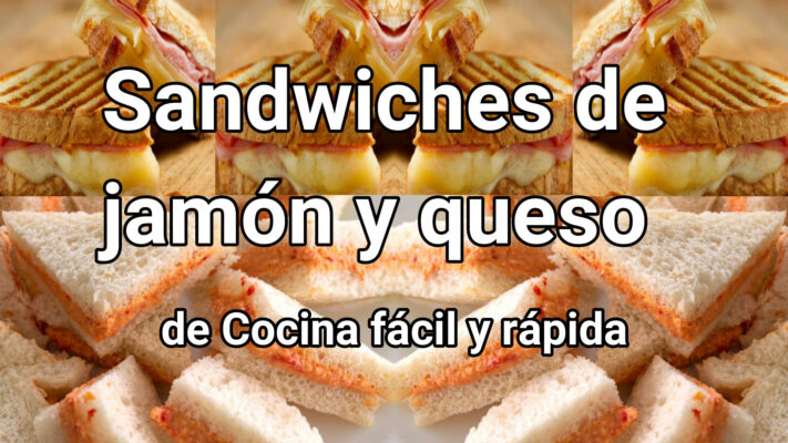 sandwiches de jamon y queso